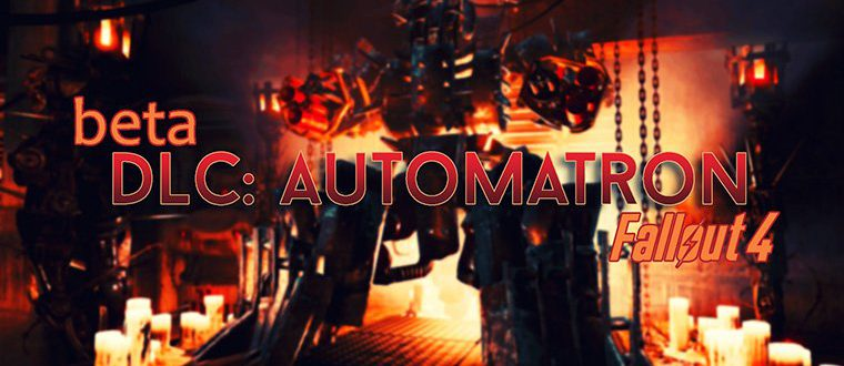 DLC: AUTOMATRON ДЛЯ FALLOUT 4