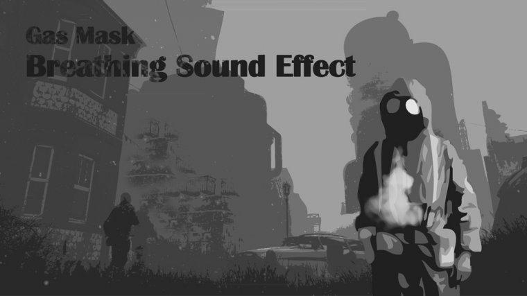 Звуковые эффекты в противогазе